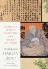 Complete Poison Blossoms from a Thicket of Thorn : The Zen Records of Hakuin Ekaku - eBook