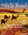 The Silk Road : Explore the World's Most Famous Trade Route with 20 Projects - eBook
