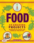 Food : 25 Amazing Projects Investigate the History and Science of What We Eat - eBook