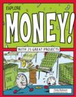 Explore Money! : With 25 Great Projects - eBook
