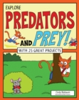 Explore Predators and Prey! : With 25 Great Projects - eBook