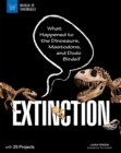 Extinction : What Happened to the Dinosaurs, Mastodons, and Dodo Birds? With 25 Projects - eBook