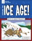 Explore The Ice Age! : With 25 Great Projects - eBook