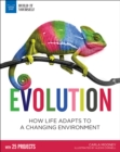 Evolution : How Life Adapts to a Changing Environment With 25 Projects - eBook