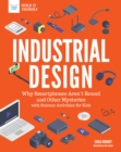 Industrial Design : Why Smartphones Aren't Round and Other Mysteries with Science Activities for Kids - eBook