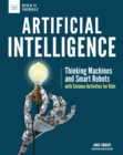 Artificial Intelligence : Thinking Machines and Smart Robots with Science Activities for Kids - eBook