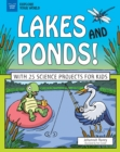 Lakes and Ponds! : With 25 Science Projects for Kids - eBook