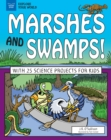 Marshes and Swamps! : With 25 Science Projects for Kids - eBook