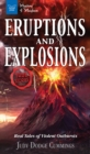 Eruptions and Explosions : Real Tales of Violent Outbursts - eBook