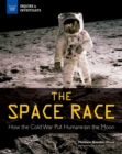 The Space Race : How the Cold War Put Humans on the Moon - eBook