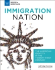 Immigration Nation : The American Identity in the Twenty-First Century - eBook