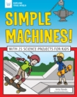 Simple Machines! : With 25 Science Projects for Kids - eBook