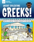 Ancient Civilizations: Greeks! : With 25 Social Studies Projects for Kids - eBook