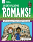 Ancient Civilizations: Romans! : With 25 Social Studies Projects for Kids - eBook