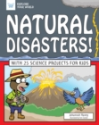 Natural Disasters! : With 25 Science Projects for Kids - eBook