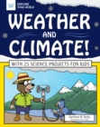 Weather and Climate! : With 25 Science Projects for Kids - eBook