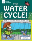 The Water Cycle! : With 25 Science Projects for Kids - eBook