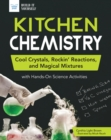 Kitchen Chemistry : Cool Crystals, Rockin' Reactions, and Magical Mixtures with Hands-On Science Activities - eBook