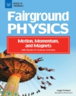 Fairground Physics : Motion, Momentum, and Magnets with Hands-On Science Activities - eBook