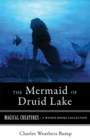 Mermaid of Druid Lake : Magical Creatures, A Weiser Books Collection - eBook