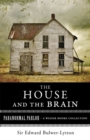 House and the Brain, A Truly Terrifying Tale : Paranormal Parlor, A Weiser Books Collection - eBook