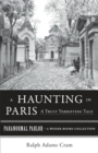 Haunting in Paris, A Truly Terrifying Tale : Paranormal Parlor, A Weiser Books Collection - eBook