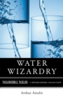 Water Wizardry : Paranormal Parlor, A Weiser Books Collection - eBook