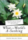What All The World's A-Seeking : The Vital Law of True Life, True Greatness, Power, and Happiness - eBook