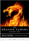 Dragon Tamers and Other Tales : Magical Creatures, A Weiser Books Collection - eBook