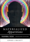 Materialized Apparitions : Paranormal Parlor, A Weiser Books Collection - eBook