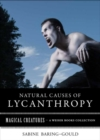 Natural Causes of Lycanthropy : Magical Creatures, A Weiser Books Collection - eBook
