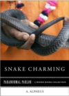Snake Charming : Paranormal Parlor, A Weiser Books Collection - eBook