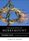 May-Pole of Merrymount : Paranormal Parlor, A Weiser Books Collection - eBook