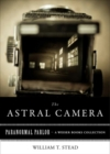 Astral Camera : Paranormal Parlor, A Weiser Books Collection - eBook