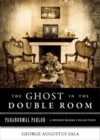 Ghost in the Double Room : Paranormal Parlor, A Weiser Books Collection - eBook