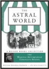 Astral World : Magical Antiquarian, A Weiser Books Collection - eBook