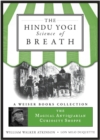 Hindu Yogi Science of Breath : Magical Antiquarian, A Weiser Books Collection - eBook