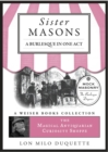 Sister Masons: A Burlesque in One Act: : Magical Antiquarian, A Weiser Books Collection - eBook