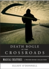 Death Bogle At The Crossroads : Magical Creatures, A Weiser Books Collection - eBook