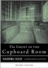 Ghost in the Cupboard Room : Paranormal Parlor, A Weiser Books Collection - eBook