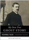 My Own True Ghost Story : Paranormal Parlor, A Weiser Books Collection - eBook
