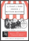 Grand And Noble Order Of Button Busters: A Side Degree For The Use Of Secret Societies, The Object Of Which Is To Revive Interest In The Meetings,... : Magical Antiquarian, A Weiser Books Collection - eBook