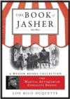 Book Of Jasher: Part Three : Magical Antiquarian, A Weiser Books Collection - eBook