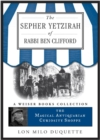 Sepher Yetzirah of Rabbi Ben Clifford : Magical Antiquarian, A Weiser Books Collection - eBook