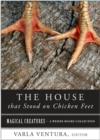 House that Stood on Chicken Feet : Magical Creatures, A Weiser Books Collection - eBook