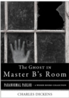 Ghost in Master B's Room : Paranormal Parlor, A Weiser Books Collection - eBook