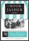 Book Of Jasher: Part Four : Magical Antiquarian, A Weiser Books Collection - eBook