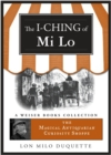 I-Ching of Mi Lo : Magical Antiquarian, A Weiser Books Collection - eBook