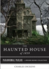 Haunted House of 1859 : Paranormal Parlor, A Weiser Books Collection - eBook