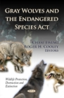 Gray Wolves & the Endangered Species Act - Book